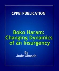 Boko Haram: Changing Dynamics of an Insurgency