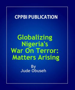 Globalizing Nigeria's War On Terror: Matters Arising