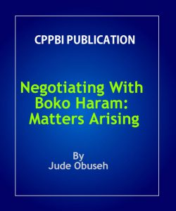 Negotiating With Boko Haram: Matters Arising